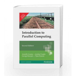 An Introduction to Parallel Computing: Design and Analysis of Algorithms, 2e by GRAMA Book-9788131708071