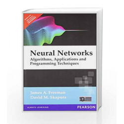 Neural Networks: Algorithms, Applications, and Programming Techniques, 1e by FREEMAN Book-9788131708088