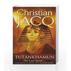 Tutankhamun: The Last Secret by Christian Jacq Book-9781847393920