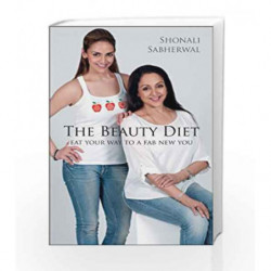 The Beauty Diet: Eat Your Way to a Fab New You by Shonali Sabherwal Book-9788184001969