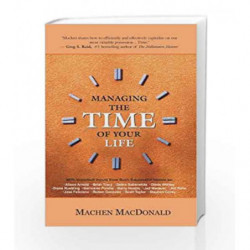 Managing the Time of Your Life by MACHEN MACDONALD Book-9788183221405