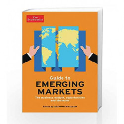 The Economist Guide to Emerging Markets: The business outlook, opportunities and obstacles by Levinson, Marc Book-9781781251461