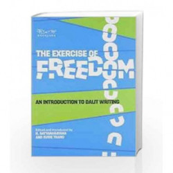 The Exercise of Freedom: An Introduction to Dalit Writing by Satyanarayana, K. Book-9788189059613