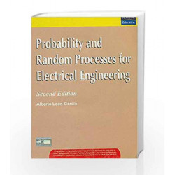 Probability and Random Processes for Electrical Engineering, 2e by LEON-GARCIA Book-9788131709177