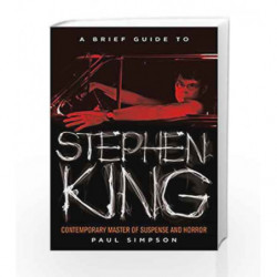 A Brief Guide to Stephen King (Brief Histories) by Paul Simpson Book-9781472110602