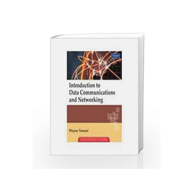 Introduction to Data communication and Networking, 1e by TOMASI-Buy Online  Introduction to Data communication and Networking, 1e Book at Best Price in