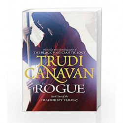 The Rogue: Traitor Spy Trilogy 2 (The Traitor Spy Trilogy) by Trudi Canavan Book-9781841495941