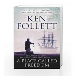 A Place Called Freedom by Ken Follett Book-9780330544436