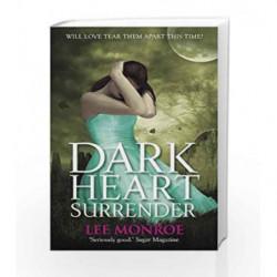 Dark Heart Surrender: Book 3 by Lee Monroe Book-9781444908701
