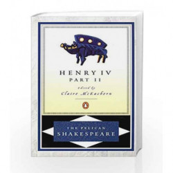 Henry IV, Part 2 (The Pelican Shakespeare) by William Shakespeare Book-9780140714579