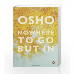 Nowhere to Go but in by Osho Book-9780143422631