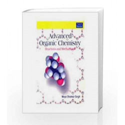 Advanced Organic Chemistry: Reactions and Mechanisms, 1e by SINGH Book-9788131711071
