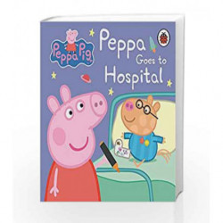 Peppa Pig: Peppa Goes to Hospital: My First Storybook by NA Book-9781409312147