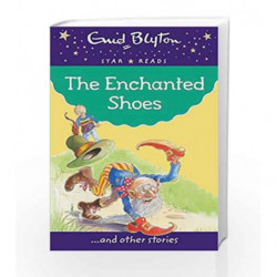 The Enchanted Shoes (Enid Blyton: Star Reads Series 2) by Enid Blyton Book-9780753726518