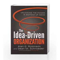 Idea Driven Organization by ALAN G ROBINSON & DEAN M SCHROEDER Book-9781626563421