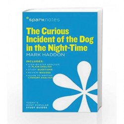 The Curious Incident of the Dog in the Night-Time (SparkNotes Literature Guide) by HADDON MARK Book-9781411471009