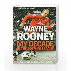Wayne Roone: My Decade in the Premier League by Wayne Rooney Book-9780007490578