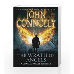 The Wrath of Angels: 11 (Charlie Parker Thriller - Old Edition) by John Connolly Book-9781444756456