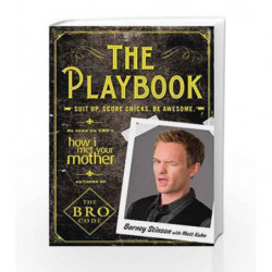 The Playbook: Suit up. Score chicks. Be awesome. by Barney Stinson Book-9781439196830