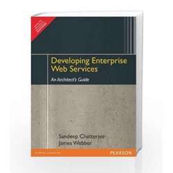 Developing Enterprise Web Services: An Architect's Guide, 1e by Chatterjee Book-9788131713174
