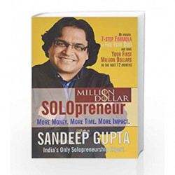 Million Dollar Solopreneur: More Money, More Time, More Impact by SANDEEP GUPTA Book-9788182747968