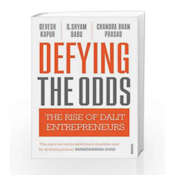 Defying the Odds: The Rise of Dalit Entrepreneurs by Kapur Devesh Book-9788184005707