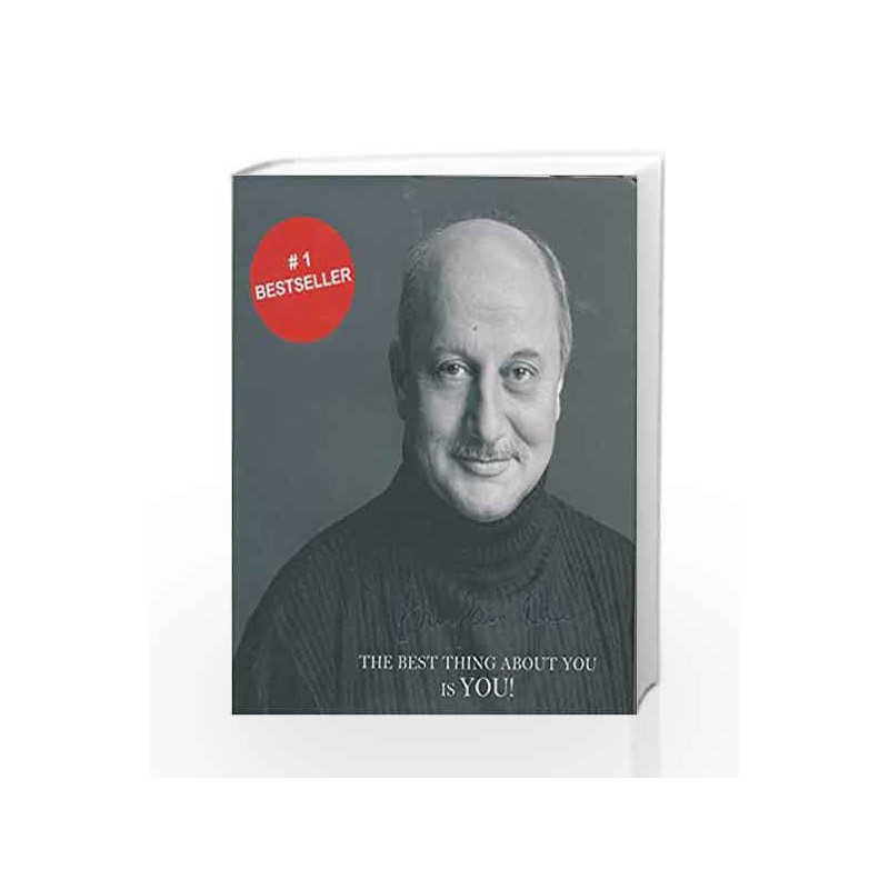 The Best Thing About You is You! by Anupam Kher Book-9789381398937