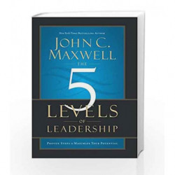 The 5 Levels Of Leadership : Proven Steps To Maximize Your Potential by John C. Maxwell Book-9789350098714