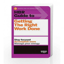 HBR Guide to Getting the Right Work Done by HBR Book-9781422187111