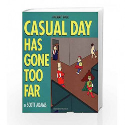 Casual Day Has Gone Too Far (Dilbert) by Scott Adams Book-9780836228991