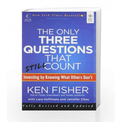 The Only Three Questions that Still Coun: Investing by Knowing What Others Don't by Ken Fisher Book-9788126537112