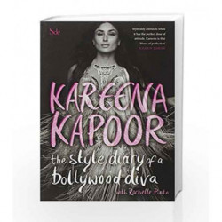The Style Diary of a Bollywood Diva by Kareena Kapoor Book-9780143417279