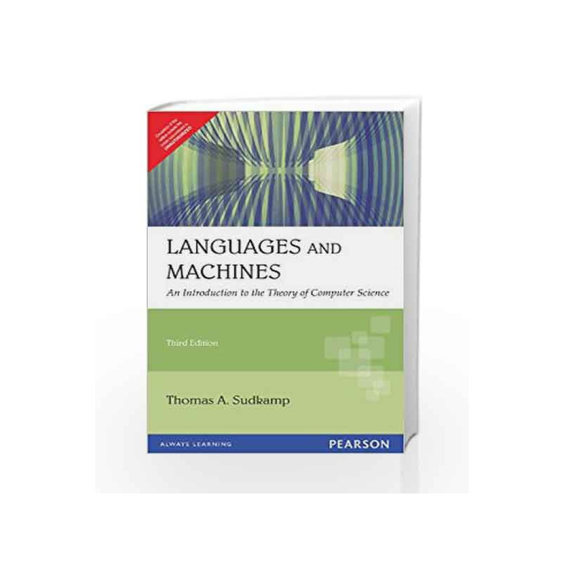 Languages and Machines: An Introduction to the Theory of Computer Science,  3e by SUDKAMP-Buy Online Languages and Machines: An Introduction to the