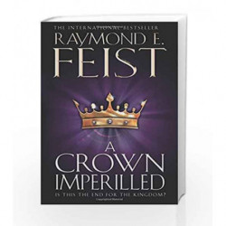 A Crown Imperilled: 2 (Midkemian Trilogy 2) (The Chaoswar Saga) by Raymond E. Feist Book-9780007264834