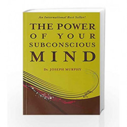The Power of Your Subconscious Mind by Murphy, Joseph Book-9789380227580