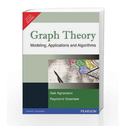 Graph Theory: Modeling, Applications and Algorithms, 1e by Agnarsson Book-9788131717288