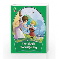 The Magic Porridge Pot: Fantastic Fairy Tales by Om Books Book-9789381607862