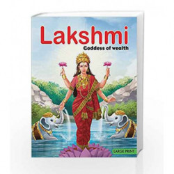 Lakshmi Goddess of Wealth: Large Print by Sonalini Chaudhry Book-9789380069968