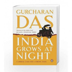 India Grows at Night: A Liberal Case for a Strong State by Gurcharan Das Book-9780143421078