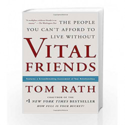 Vital Friends: The People You Can                  t Afford to Live Without by Tom Rath Book-9781595620071