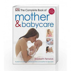 The Complete Book of Mother and Babycare by Elizabeth Fenwick Book-9781405348508