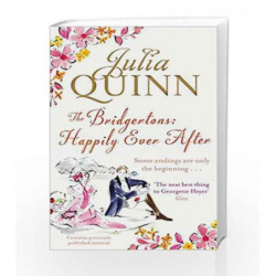 The Bridgertons: Happily Ever After (Bridgerton Family) by Julia Quinn Book-9780349401072