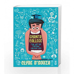 Ghanta College: The Art of Topping College Life by DSouza Clyde Book-9788184003765