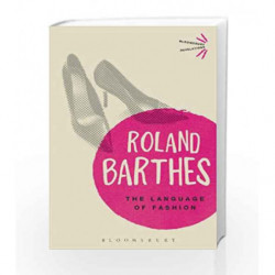 The Language of Fashion (Bloomsbury Revelations) by Roland Barthes Book-9781472505422