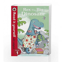 Read It Yourself Rex the Big Dinosaur (Read It Yourself with Ladybird. Level 1. Book Band 5) by Ladybird Book-9780718194635