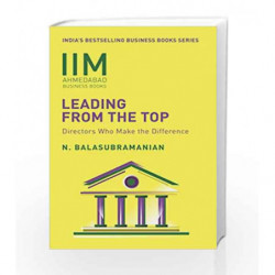 Leading from the Top: Directors Who Makes the Difference by Dr N. Balasubramanian Book-9788184003161