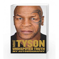 Undisputed Truth: My Autobiography by Mike Tyson Book-9780007542307