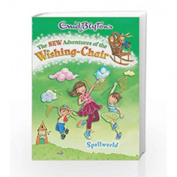 New Adventures of the Wishing Chair 3: Spellworld (The New Adventures of the Wishing-Chair) by Narinder Dhami Book-9781405270380