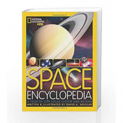 Space Encyclopedia: A Tour of Our Solar System and Beyond (Encyclopaedia ) by Aguilar David A Book-9781426309489