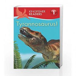 Kingfisher Readers: Tyrannosaurus! (Level 1: Beginning to Read) by Thea Feldman Book-9780753436646